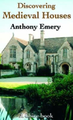 Discovering Medieval Houses DJVU PDF por Anthony Emery 978-0747806554