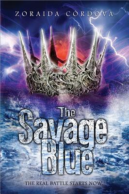 The Savage Blue by Zoraida Córdova