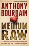 Medium Raw: A Blo...