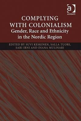 Complying with Colonialism: Gender, Race and Ethnicity in the Nordic Region