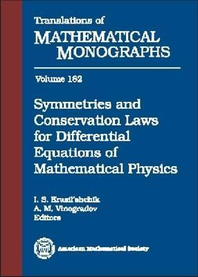 Symmetries and Conservation Laws for Differential Equations of Mathematical Physics (Translations of Mathematical Monographs)