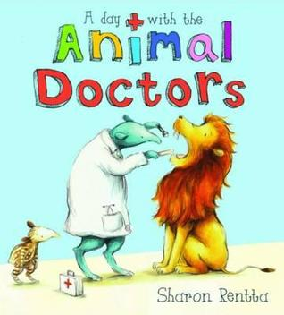 A Day with the Animal Doctors. by Sharon Rentta