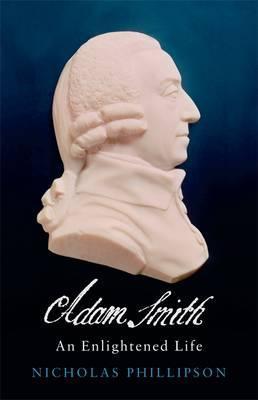 Adam Smith by Nicholas Phillipson