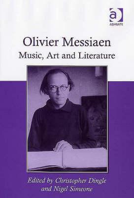 Olivier Messiaen: Music, Art and Literature