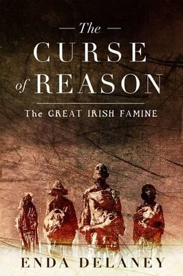The Curse of Reason: The Great Irish Famine