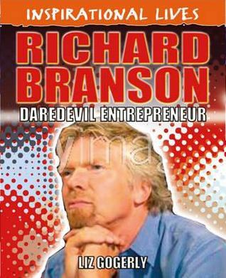Richard Branson: Daredevil Entrepreneur