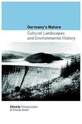 Germany's Nature: Cultural Landscapes and Environmental History