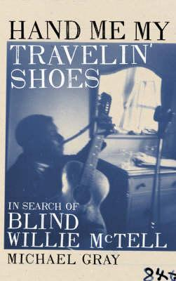 Hand Me My Travelin' Shoes by Michael Gray