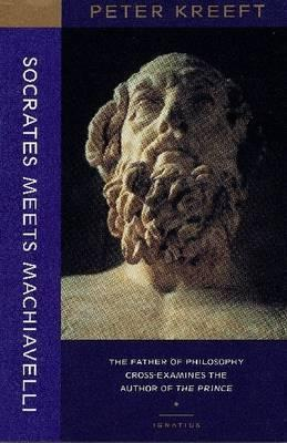 socrates-meets-machiavelli-the-father-of-philosophy-cross-examines-the-author-of-the-prince