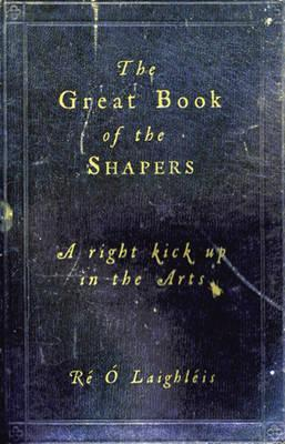 The Great Book of the Shapers: A Right Kick Up in the Arts