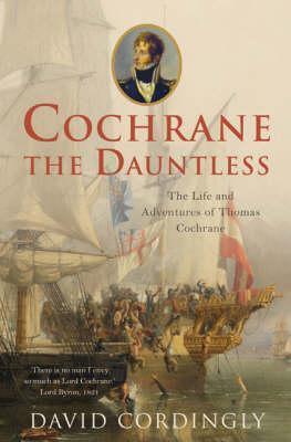 Cochrane the Dauntless by David Cordingly