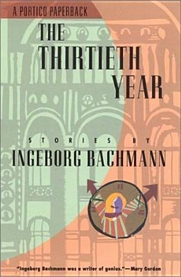 The Thirtieth Year by Ingeborg Bachmann