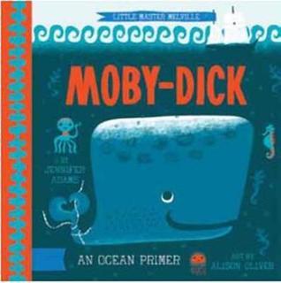 Moby Dick: A BabyLit Ocean Primer