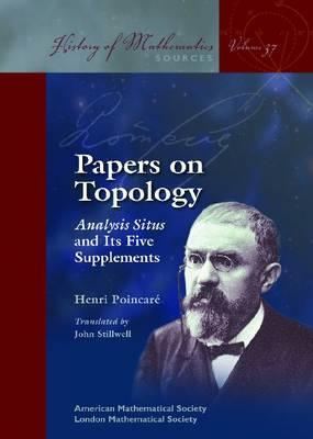 Papers on Topology: Analysis Situs and Its Five Supplements