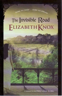 The Invisible Road by Elizabeth Knox