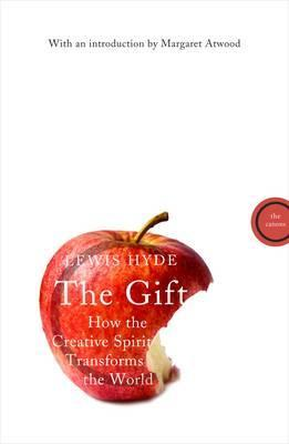 The Gift: How the Creative Spirit Transforms the World.
