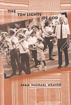 The Ten Lights of God by Afaa Michael Weaver