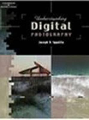 Understanding Digital Photography by Joseph A. Ippolito