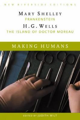 Making Humans: Frankenstein/The Island of Dr. Moreau