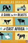 A Guide to the Beasts of East Africa by Nicholas Drayson