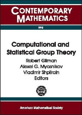 Computational and Statistical Group Theory: Ams Special Session Geometric Group Theory, April 21-22, 2001, Las Vegas, Nevada, Ams Special Session Computational Group Theory, April 28-29, 2001, Hoboken, New Jersey