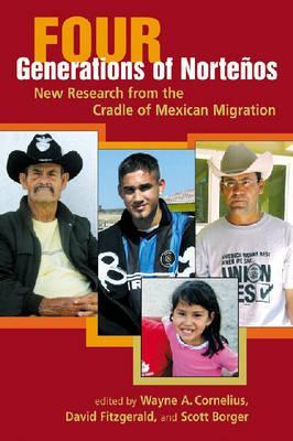 Four Generations of Nortenos: New Research from the Cradle of Mexican Migration