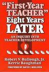 First-Year Teacher Eight Years Later: An Inquiry Into Teacher Development