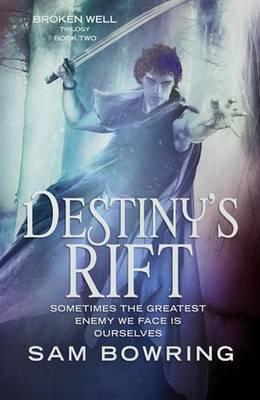 Destiny's Rift by Sam Bowring