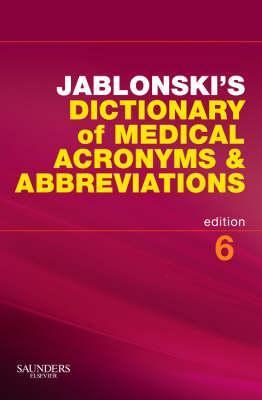 Jablonski's Dictionary of Medical Acronyms and Abbreviations with CD-ROM, 6e (Dictionary of Medical Acronyms & Abbreviations