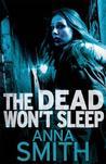 The Dead Won't Sleep (Rosie Gilmour #1)