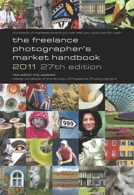 The Freelance Photographer's Market Handbook 2011