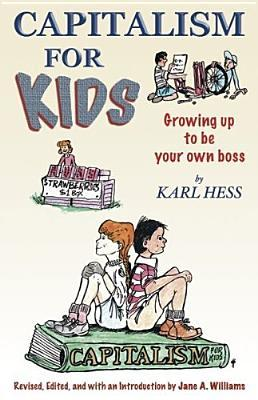 Capitalism for Kids Growing Up to Be You...
