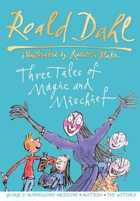 Roald Dahl: Three Tales of Magic and Mischief