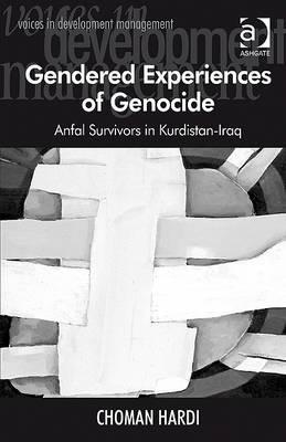 Gendered Experiences of Genocide: Anfal Survivors in Kurdistan-Iraq
