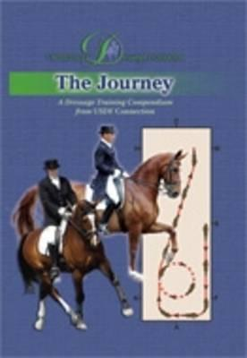 The Journey: A Dressage Training Compendium from Usdf Connection