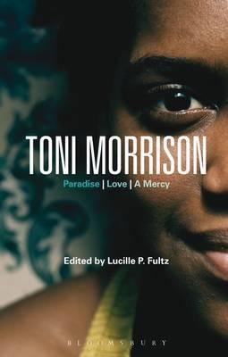 Toni Morrison: Paradise, Love, a Mercy