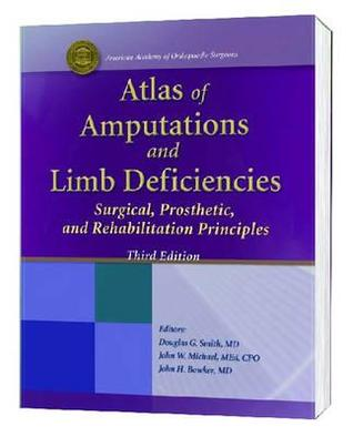 Atlas of Amputations and Limb Deficiencies: Surgical, Prosthetic and Rehabilitation Principles