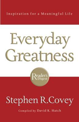 Ebook Everyday Greatness: Inspiration for a Meaningful Life by Stephen R. Covey TXT!