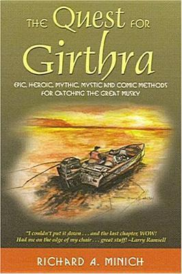The Quest for Girthra: Epic, Heroic, Mythic, Mystic and Comic Methods for Catching the Great Musky