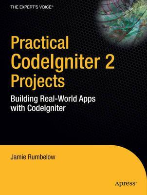 Practical code igniter 2 projects building realworld apps with 6234489 fandeluxe Image collections