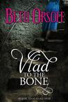 Vlad to the Bone by Beth Orsoff