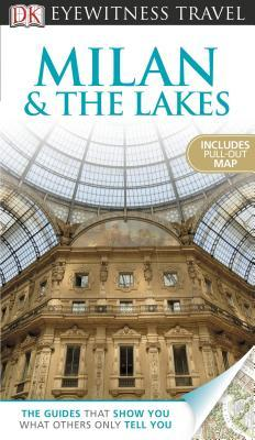 Milan & the Lakes (DK Eyewitness Travel Guide)