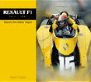 Renault F1: Beyond the Yellow Teapot 1977-1997