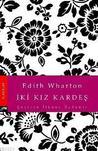 İki Kız Kardeş by Edith Wharton