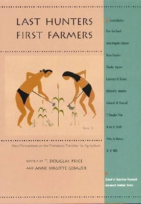 Last hunters first farmers new perspectives on the prehistoric 1315232 fandeluxe