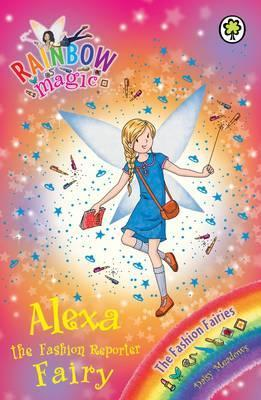 Alexa the Fashion Reporter Fairy (Rainbow Magic: The Fashion Fairies, #4)