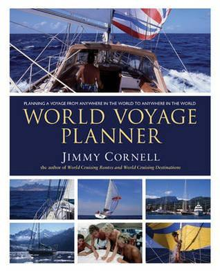 World Voyage Planner: Planning a Voyage from Anywhere in the World to Anywhere in the World por Jimmy Cornell