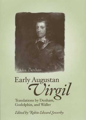 Early Augustan Virgil: Translations by Denham, Godolphin, and Waller