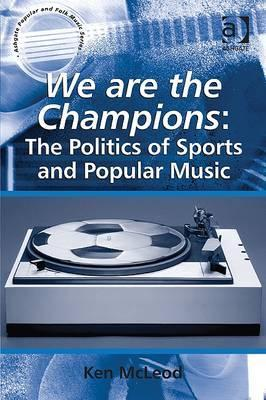 We Are the Champions: The Politics of Sports and Popular Music