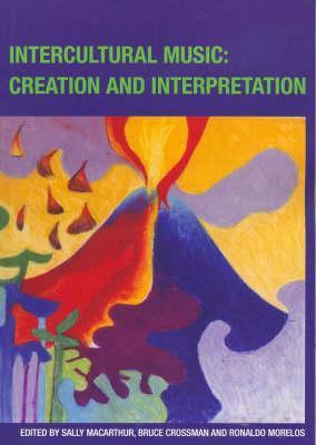 Intercultural Music: Creation and Interpretation
